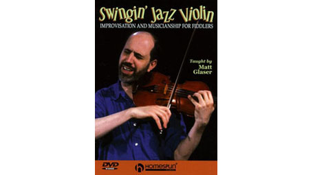 Matt Glaser Swingin' Jazz Violin: Improvisation and Musicianship for Fiddlers DVD (Zone 1)