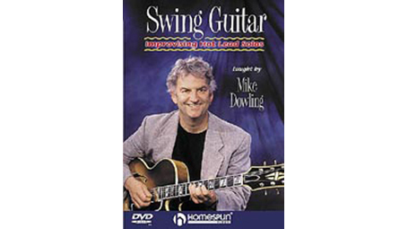 Mike Dowling Swing Guitar: IMPROVISING HOT LEAD SOLOS DVD