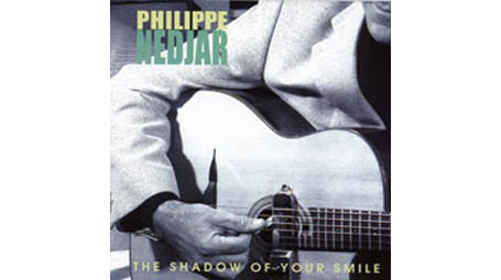 Philippe Nedjar Shadow of Your Smile