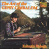 Kalman Balogh The Art of the Gipsy Cimbalom