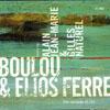 Boulou & Elios Ferre Rainbow of Life
