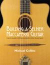Michael Collins BUILDING A SELMER-MACCAFERRI GUITAR