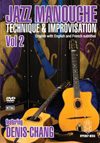 Denis Chang DVD Jazz Manouche: Technique & Improvisation Volume 2
