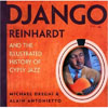 Michael Dregni and Alain Antonietto Django Reinhardt and the Illustrated History of Gypsy Jazz (Pape