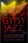 Michael Dregni  - Gypsy Jazz: In Search of Django Reinhardt and the Soul of Gypsy Swing Hard Cover