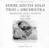 Eddie South Solo, Trio & Ochestra Broadcasts, Film & Fugitive