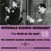 Integrale Django Reinhardt - Vol.18 (1949-1950) I'll Never Be The Same