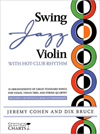 Jeremy Cohen and Dix Bruce Swing Jazz Violin with Hot-Club Rhythm: 18 Arrangements of Great Standard