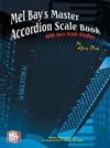 Gary Dahl Mel Bay's Master Accordion Scale Book (With Jazz Scale Studies)