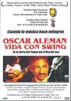 Oscar Aleman A Swinging Life (Vida Con Swing) Zone 1 DVD