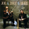 Joe Venuti, Zoot Sims, Bucky Pizzarelli Joe & Zoot & More